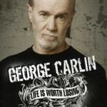George Carlin – Life is worth Losing (2005)