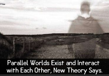 Parallel Worlds Exist and Interact with Each Other, New Theory Says.