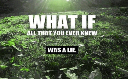 What_If_All_That_You_Ever_Knew_Was_a_Lie