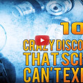 10 crazy discoveries that science can not explain