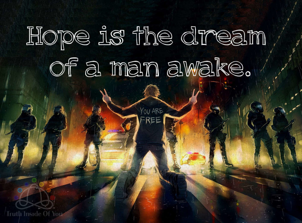 Hope is the dream of a man awake.