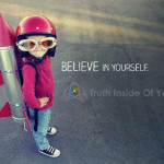Believe in your self!