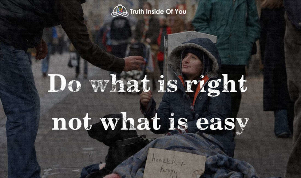 Do what is right not what is easy.