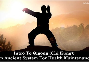 Intro To Qigong (Chi Kung): An Ancient System For Health Maintenance