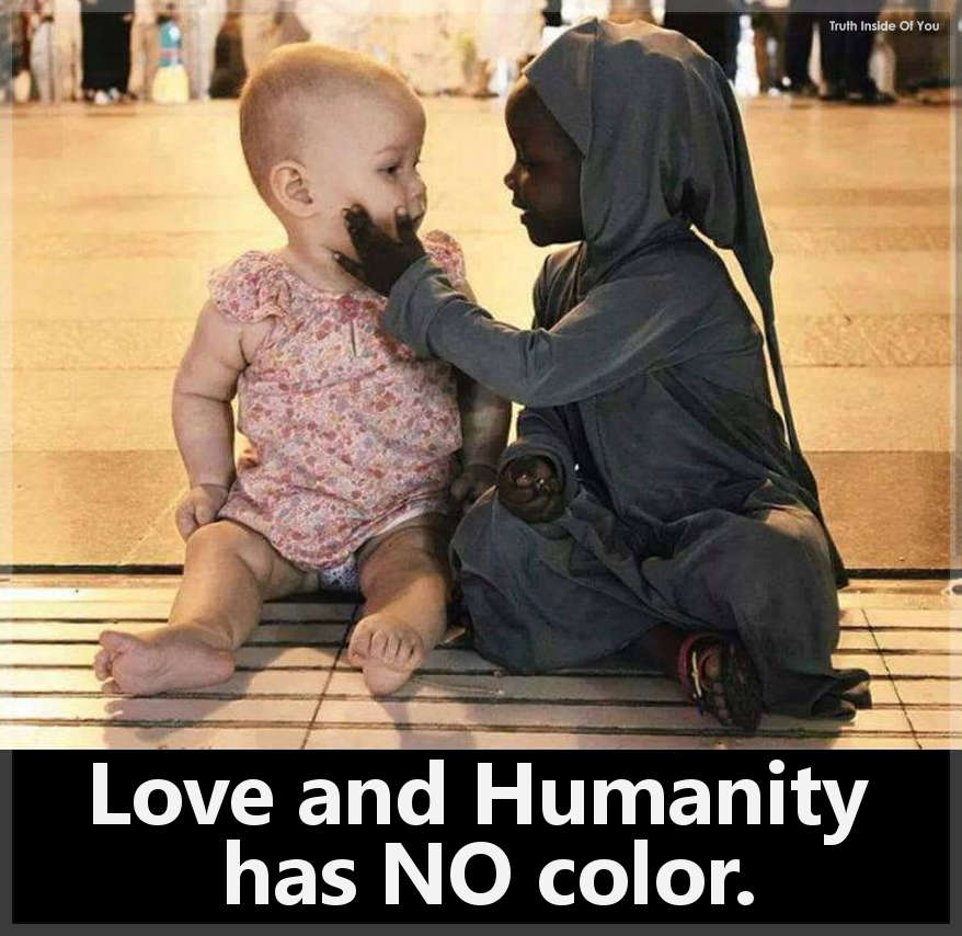 Love and Humanity has no color.