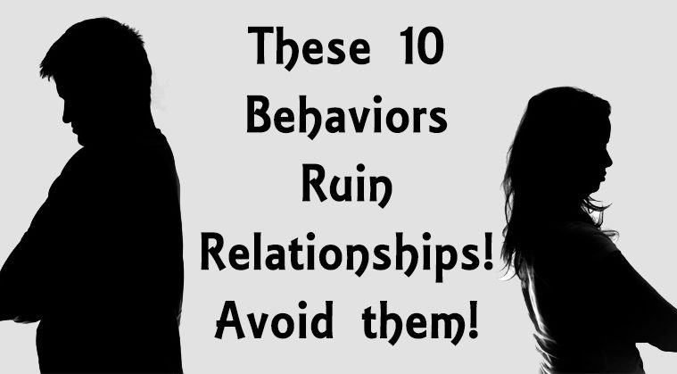 These 10 Behaviors Ruin Relationships