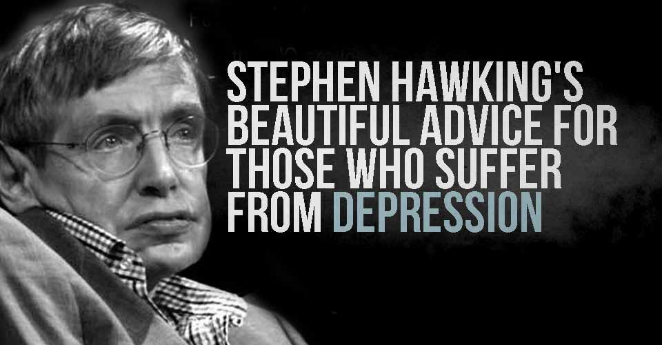 Stephen Hawking Advice For Depression
