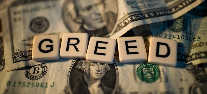 5. Greed