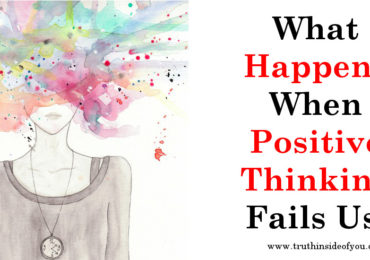 What Happens When Positive Thinking Fails Us