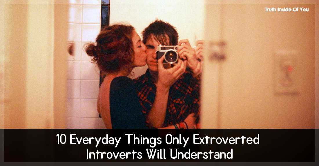 10 Everyday Things Only Extroverted Introverts Will Understand