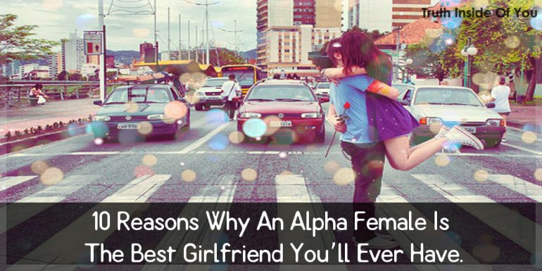 10-reasons-why-an-alpha-female-is-the-best-girlfriend-youll-ever-have