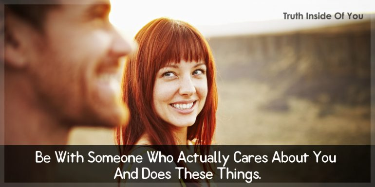 be-with-someone-who-actually-cares-about-you-and-does-these-things