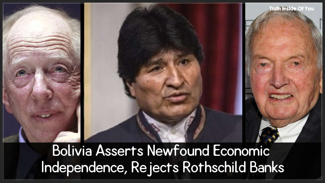 Bolivia Asserts Newfound Economic Independence, Rejects Rothschild Banks
