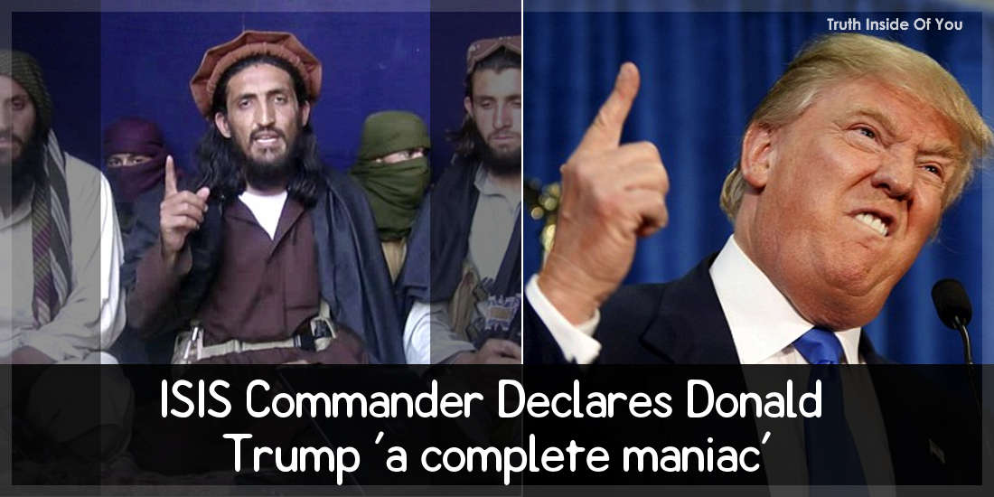 ISIS Commander Declares Donald Trump 'a complete maniac'