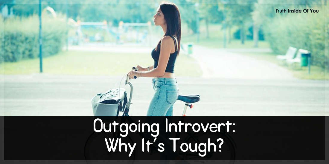 Outgoing Introvert: Why It's Tough?