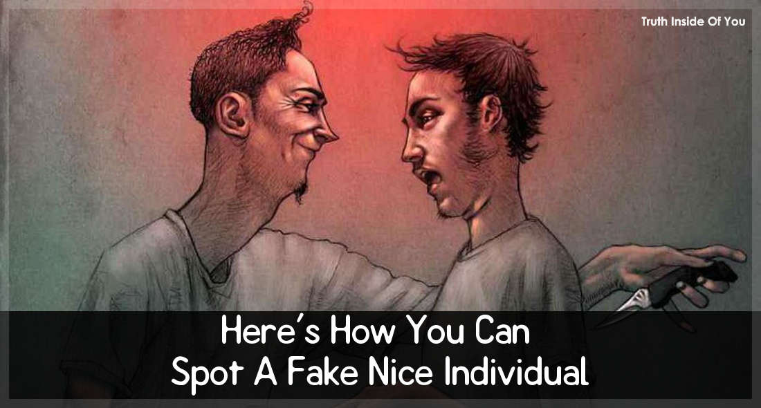Here's How You Can Spot A Fake Nice Individual