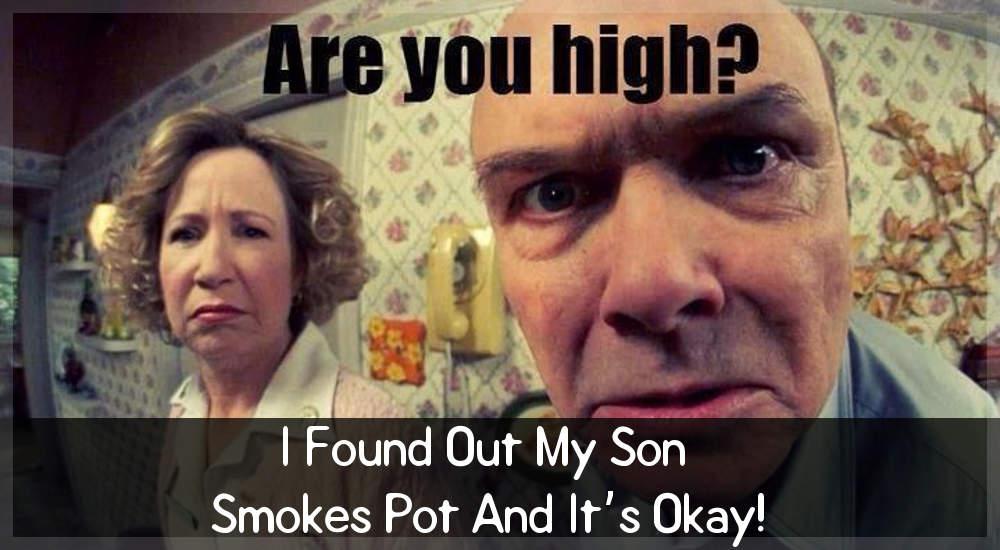 I found that my son smokes pot