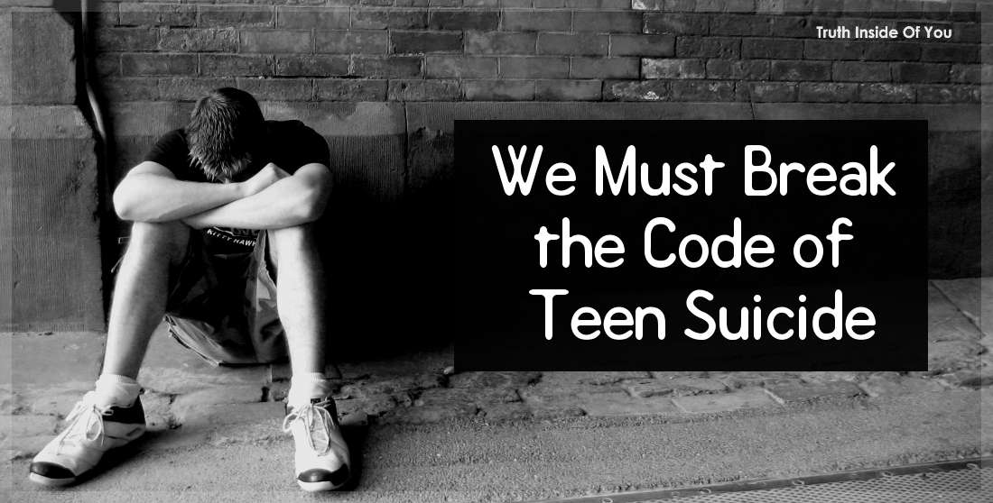 We Must Break the Code of Teen Suicide.