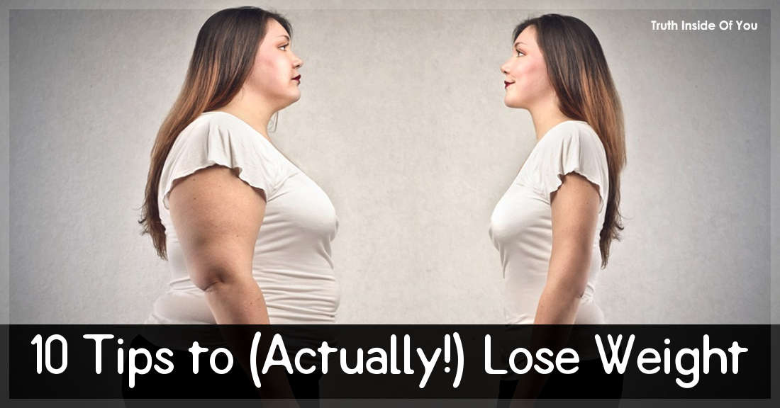 10 Tips to (Actually!) Lose Weight