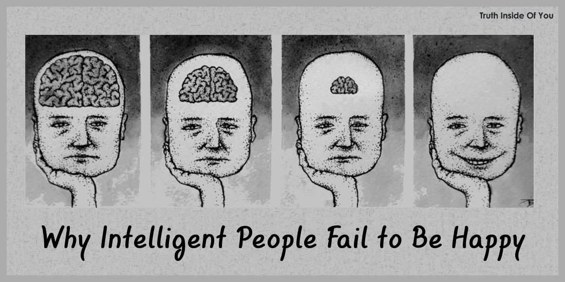 Why Intelligent People Fail to Be Happy