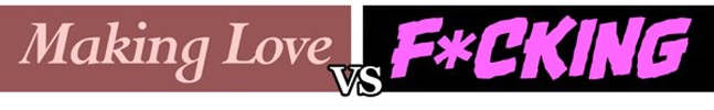 Making Love vs F*cking