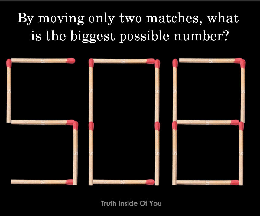 moving only two matches, what is the biggest possible number