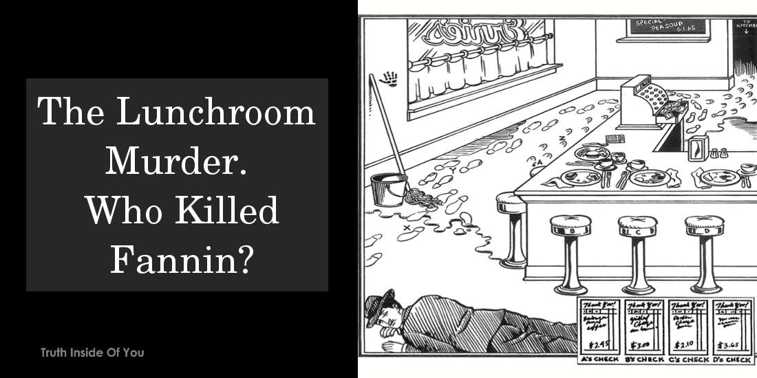 The Lunchroom Murder. Who Killed Fannin?