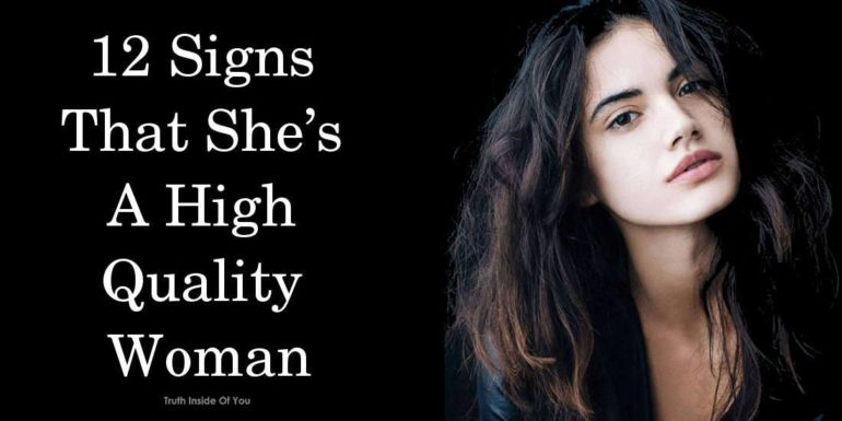 12 Signs That She's A High-Quality Woman