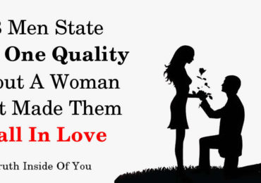 13 Men State The One Quality About A Woman That Made Them Fall In Love
