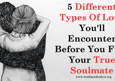 5 Different Types Of Love You'll Encounter Before You Find Your True Soulmate