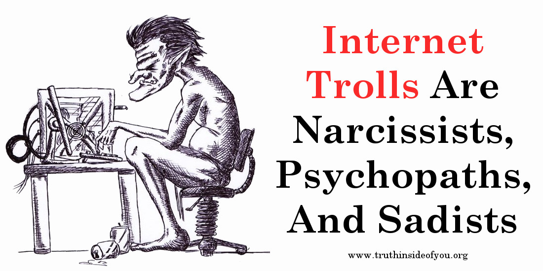 Internet Trolls Are Narcissists, Psychopaths, And Sadists