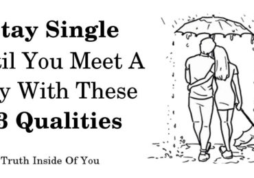 Stay Single Until You Meet A Guy With These 13 Qualities