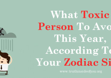 What Toxic Person To Avoid This Year, According To Your Zodiac Sign