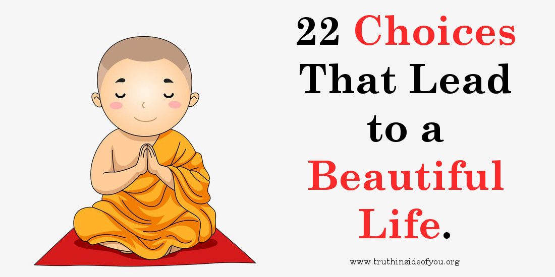 22 Choices That Lead to a Beautiful Life