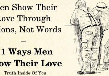 Men Show Their Love Through Actions, Not Words – 11 Ways Men Show Their Love
