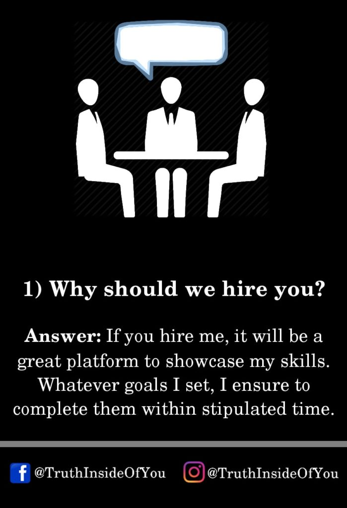 1. Why should we hire you_
