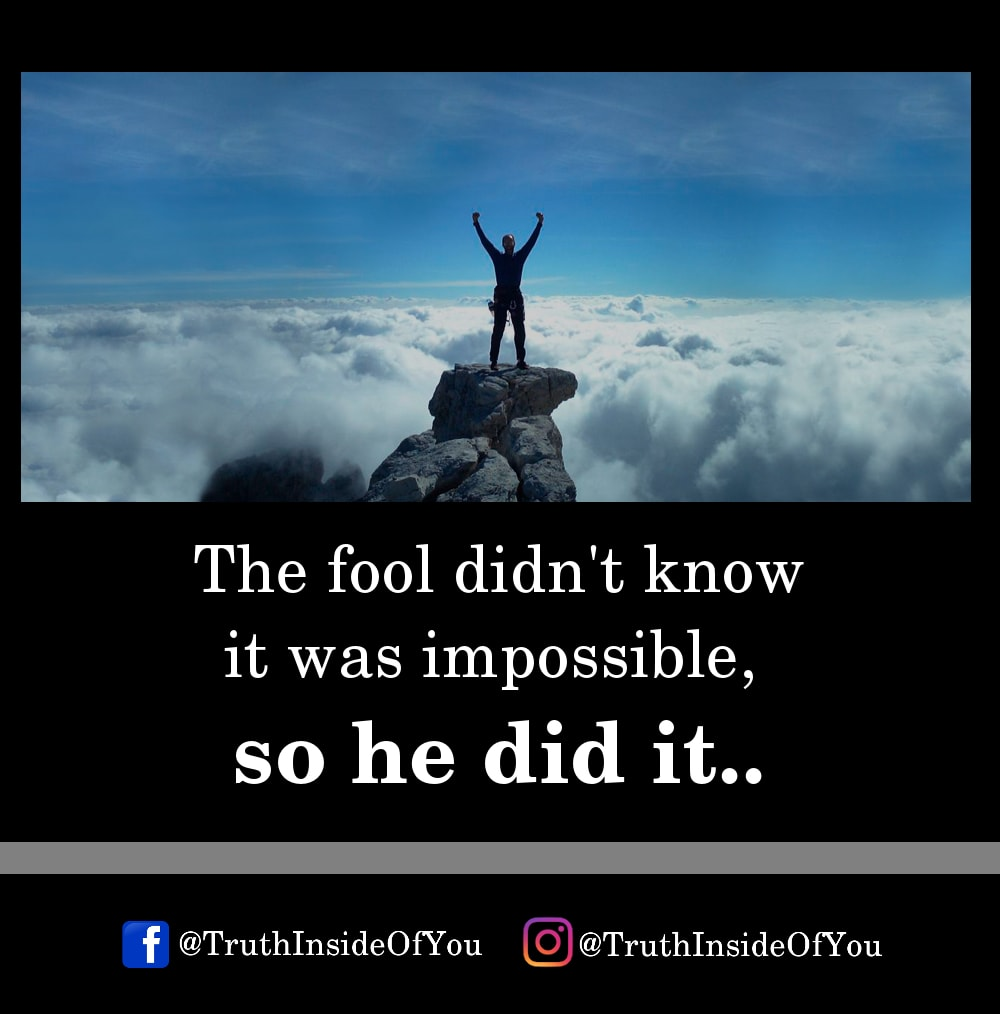 11. The fool didn't know it was impossible