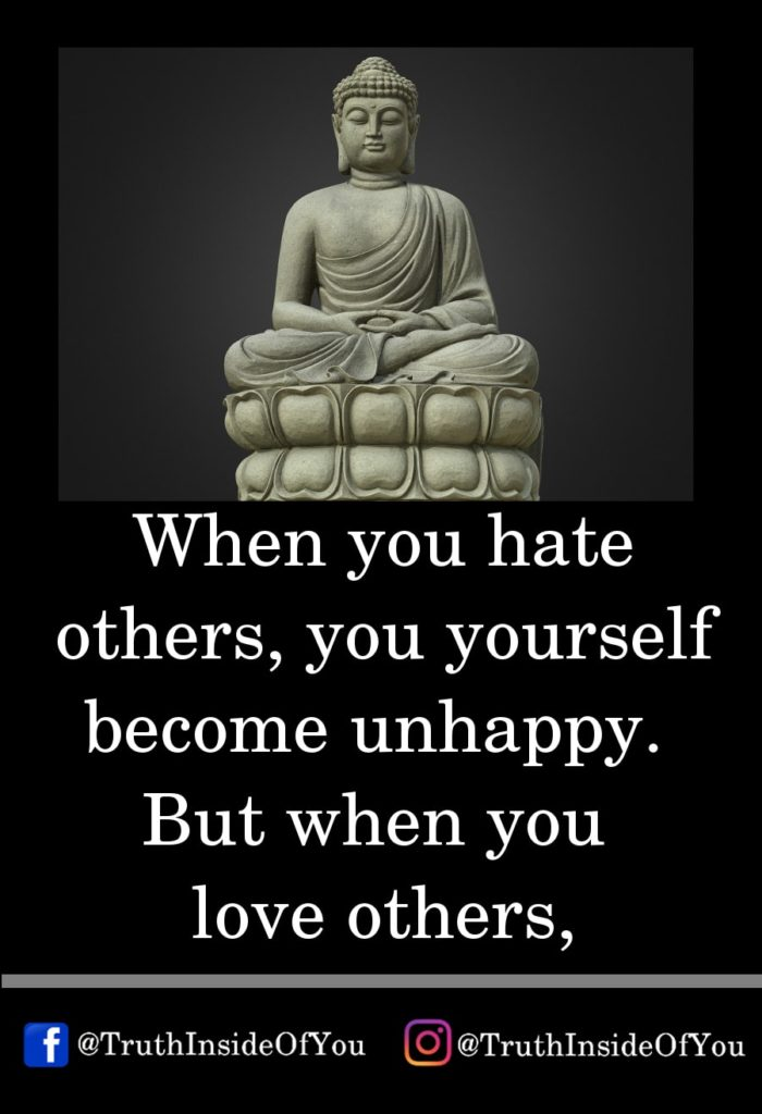 12. When you hate others, you yourself