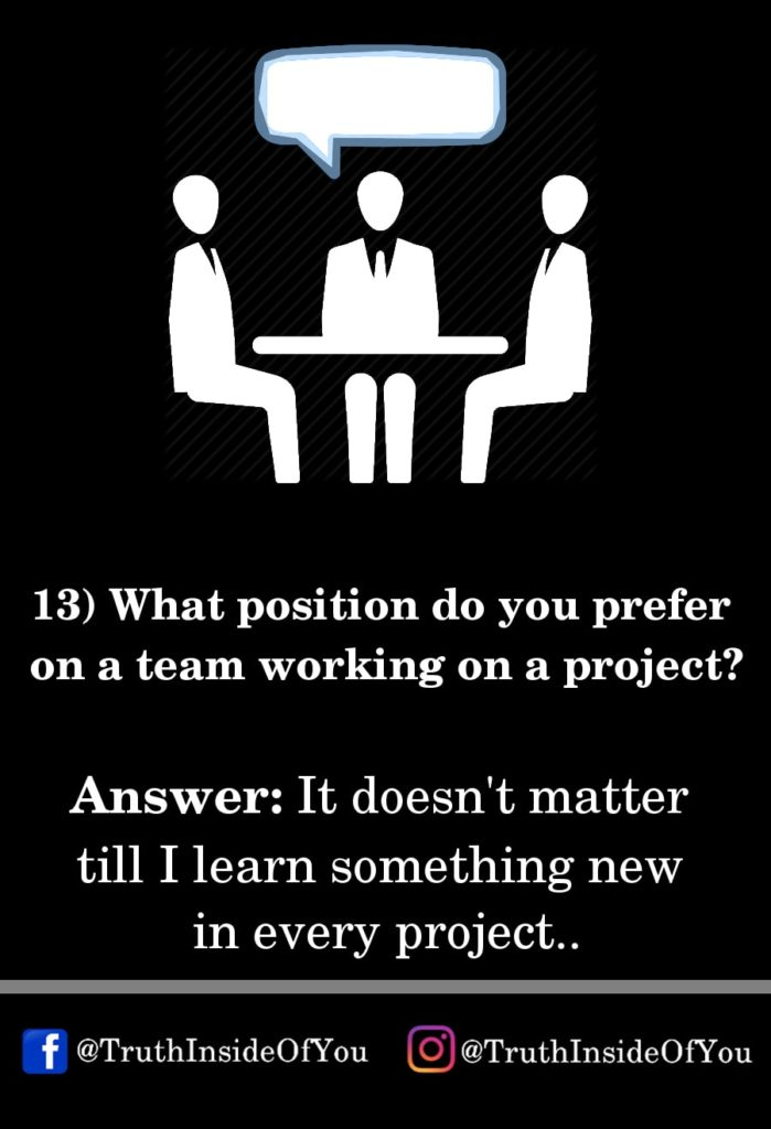 13. What position do you prefer on a team working on a project_