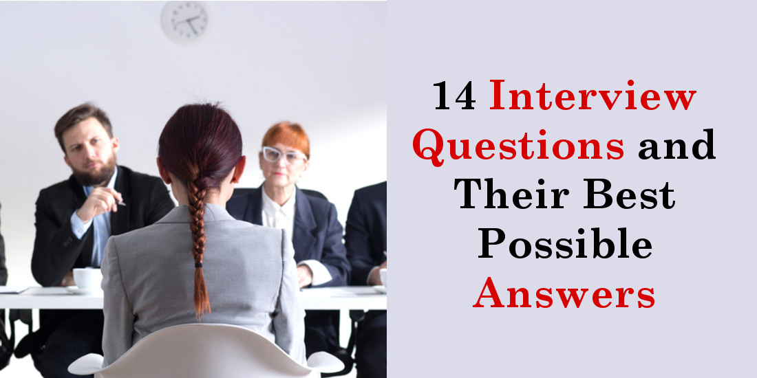 14 Interview Questions and Their Best Possible Answers