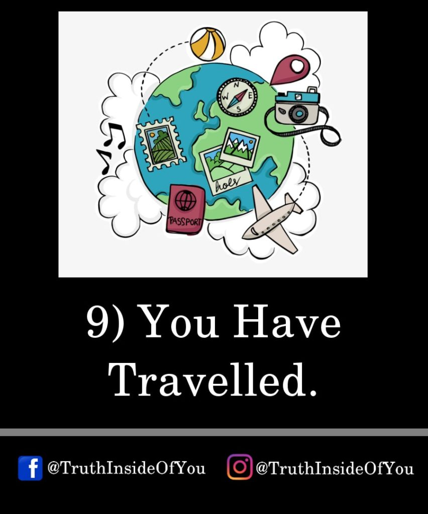 9. You Have Travelled