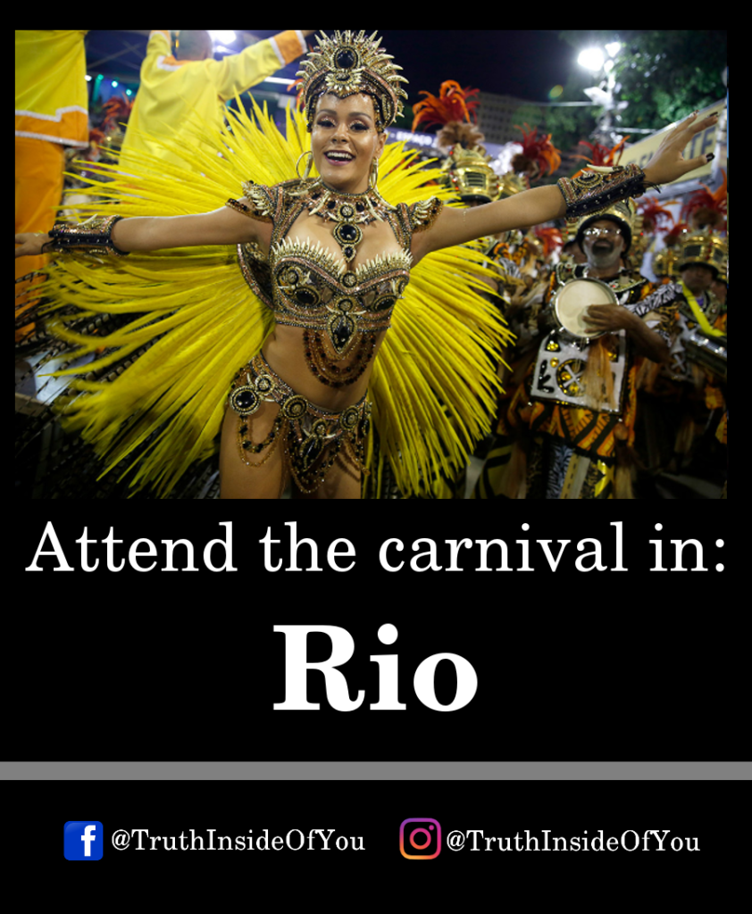 Attend the carnival in_ Rio