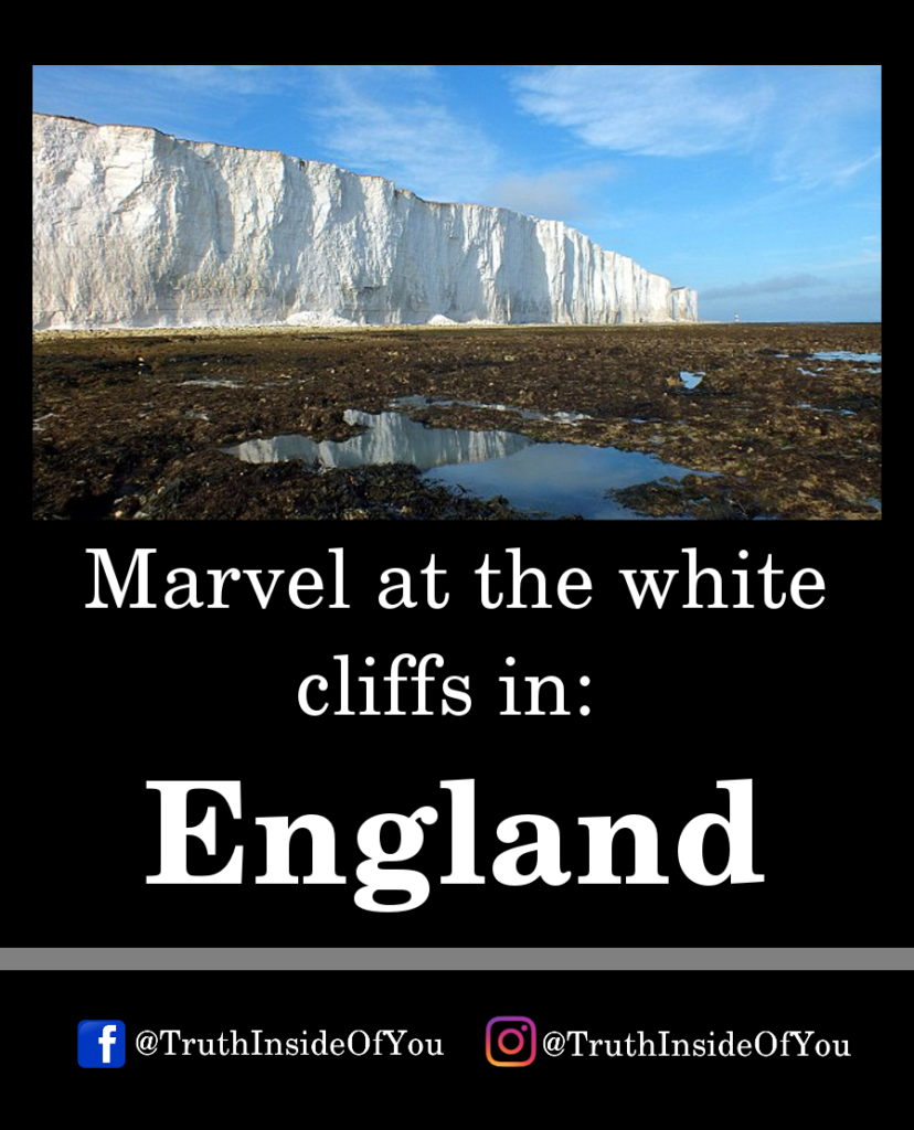 Marvel at the white cliffs in_ England