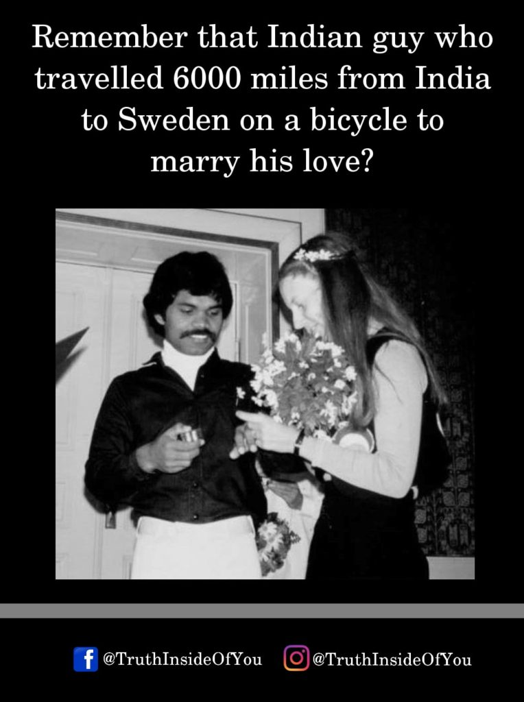 Remember that Indian guy who travelled 6000 miles from India to Sweden on a bicycle to marry his love_