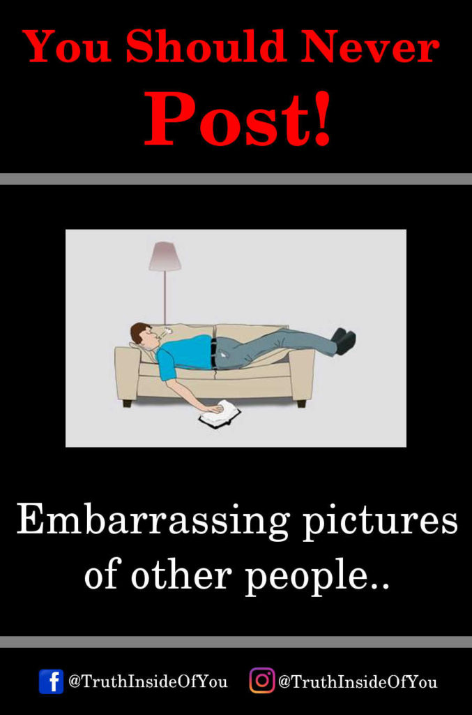 Embarrassing pictures of other people.