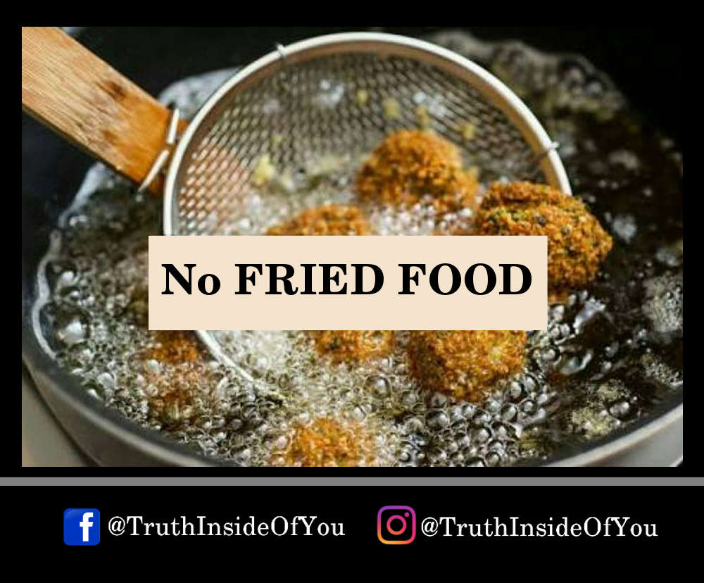 No FRIED FOOD