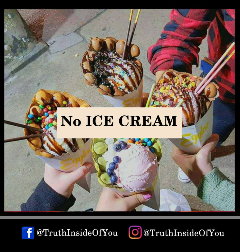 No ICE CREAM
