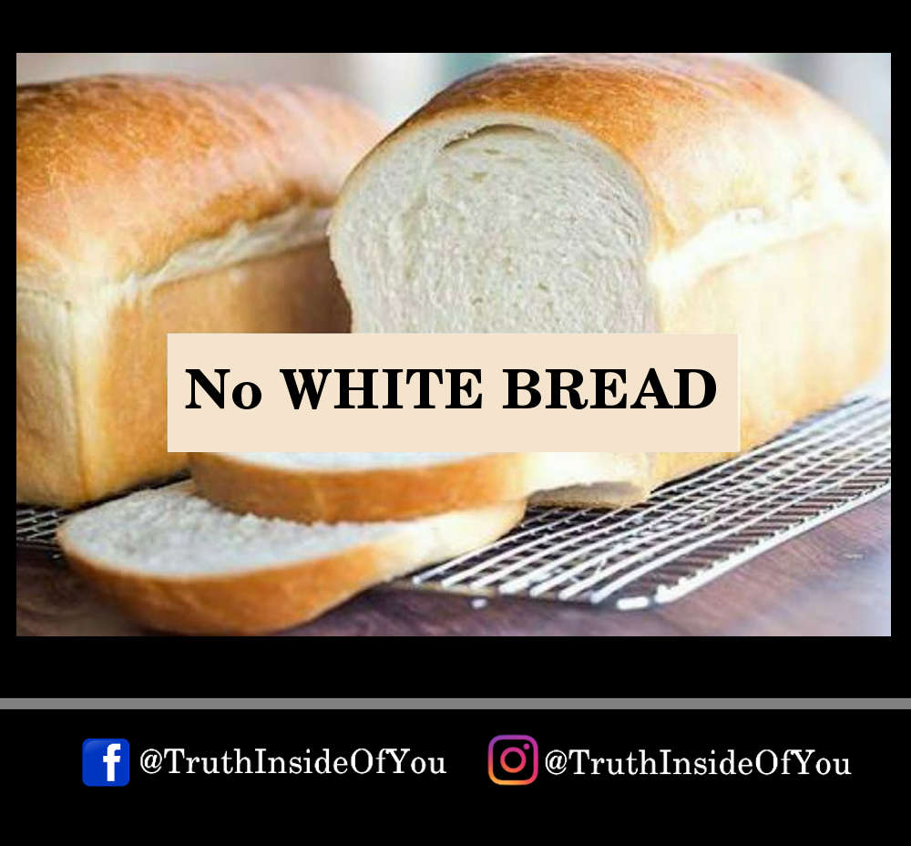 No WHITE BREAD