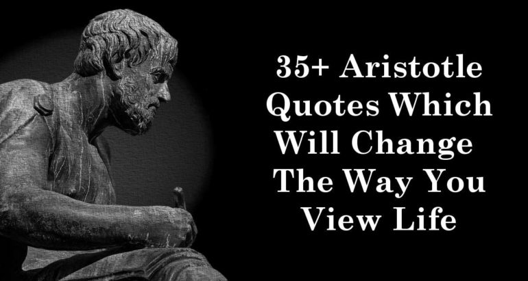 35+ Aristotle Quotes Which Will Change The Way You View Life