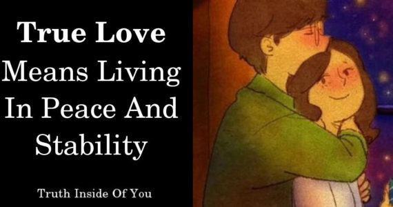 True Love Means Living In Peace And Stability
